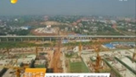 [湖南新闻联播]巡航十二五 长株潭未来商贸新地标:岳塘国际商贸城