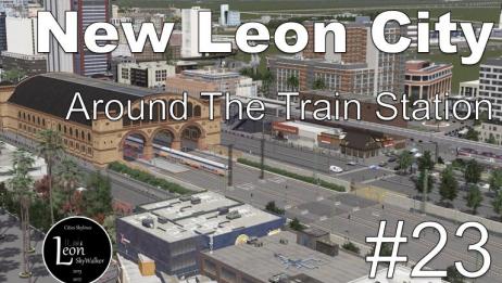 都市天际线【拟真造景】Cities Skylines New Leon City #23